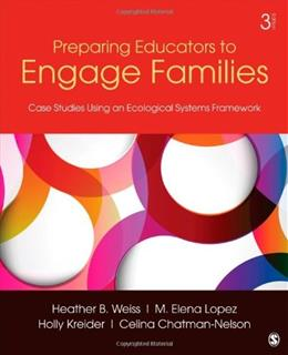 Preparing Educators to Engage Families: Case Studies Using an Ecological Systems Framework, by Weiss, 3rd Edition 9781452241074