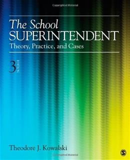 School Superintendent: Theory, Practice, and Cases, by Kowalski, 3rd Edition 9781452241081