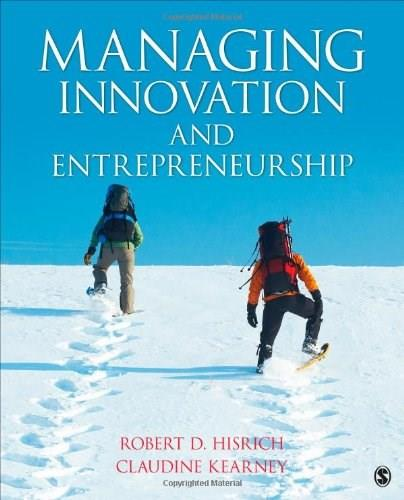 Managing Innovation and Entrepreneurship, by Hisrich 9781452241357