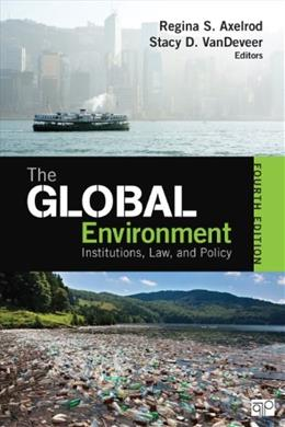 Global Environment; Institutions, Law, and Policy, by Axelrod, 4th Edition 9781452241456