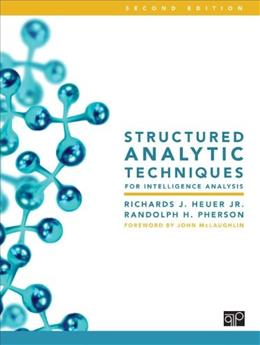 Structured Analytic Techniques for Intelligence Analysis, by Heuer, 2nd Edition 9781452241517