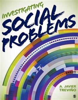 Investigating Social Problems, by Trevino 9781452242033