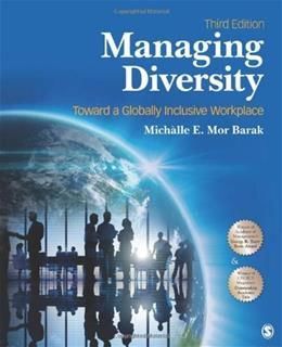 Managing Diversity: Toward a Globally Inclusive Workplace, by Mor Barak, 3rd Edition 9781452242231