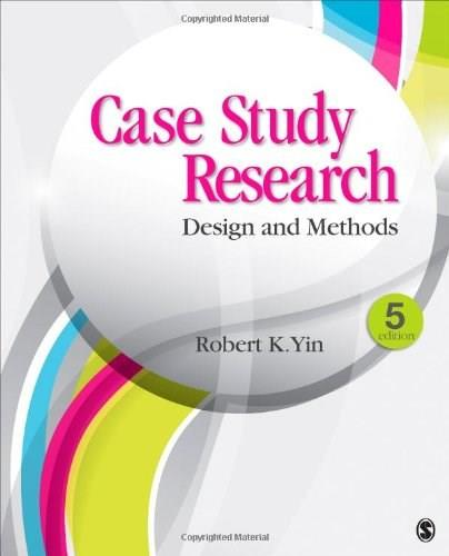 Case Study Research: Design and Methods (Applied Social Research Methods) 5 9781452242569