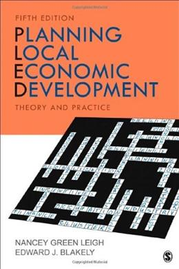 Planning Local Economic Development: Theory and Practice, by Blakely, 5th Edition 9781452242590