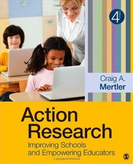 Action Research: Improving Schools and Empowering Educators 4 9781452244426