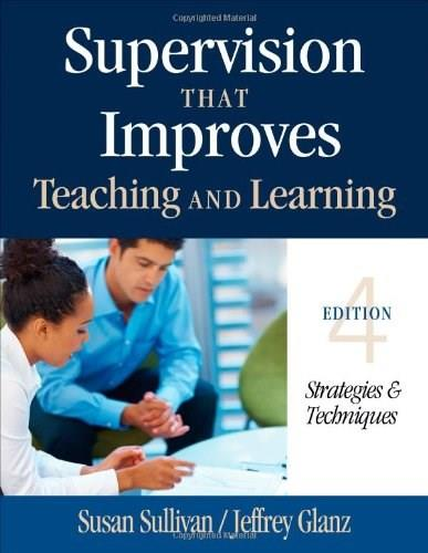 Supervision That Improves Teaching and Learning: Strategies and Techniques, by Sullivan 4 9781452255460