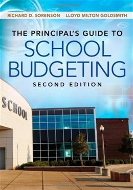 Principals Guide to School Budgeting, by Sorenson, 2nd Edition 9781452255477