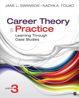 Career Theory and Practice: Learning Through Case Studies, by Swanson, 3rd Edition 9781452256696