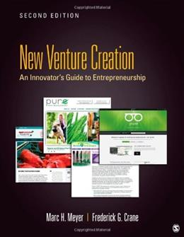 New Venture Creation: An Innovators Guide to Entrepreneurship, by Meyer, 2nd Edition 9781452257211