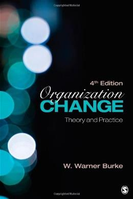 Organization Change: Theory and Practice, by Burke, 4th Edition 9781452257235