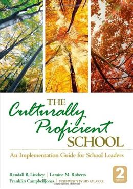 Culturally Proficient School: An Implementation Guide for School Leaders, by Lindsey, 2nd Edition 9781452258386