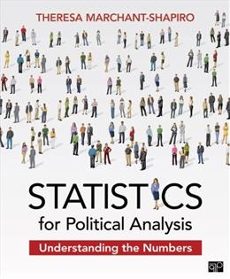 Statistics for Political Analysis; Understanding the Numbers, by Marchant-Shapiro 9781452258652