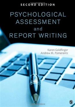 Psychological Assessment and Report Writing, by Goldfinger, 2nd Edition 9781452259109