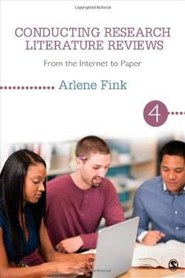 Conducting Research Literature Reviews: From the Internet to Paper, by Fink, 4th Edition 9781452259499