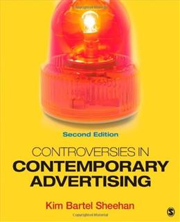 Controversies In Contemporary Advertising, by Sheehan, 2nd Edition 9781452261072