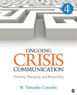 Ongoing Crisis Communication: Planning, Managing, and Responding, by Coombs, 4th Edition 9781452261362