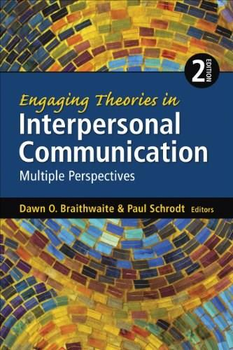 Engaging Theories in Interpersonal Communication: Multiple Perspectives, by Braithwaite, 2nd Edition 9781452261409