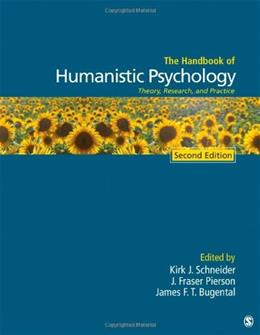 Handbook of Humanistic Psychology: Theory, Research, and Practice, by Schneider, 2nd Edition 9781452267746