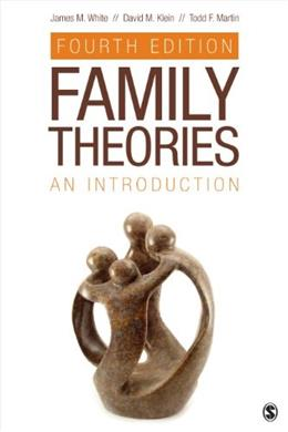 Family Theories: An Introduction, by White, 4th Edition 9781452270180