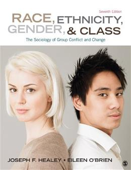 Race, Ethnicity, Gender, and Class: The Sociology of Group Conflict and Change 7 9781452275734