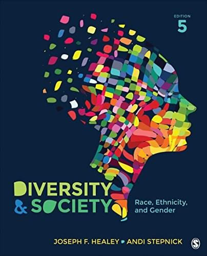 Diversity and Society: Race, Ethnicity, and Gender, by Healey, 5th Edition 9781452275741