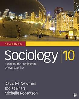 Sociology, Exploring the Architecture of Everyday Life: Readings, by Newman, 10th Edition 9781452275772