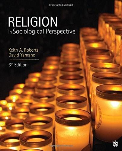 Religion in Sociological Perspective, by Roberts, 6th Edition 9781452275826