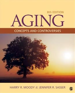 Aging: Concepts and Controversies 8 9781452275888