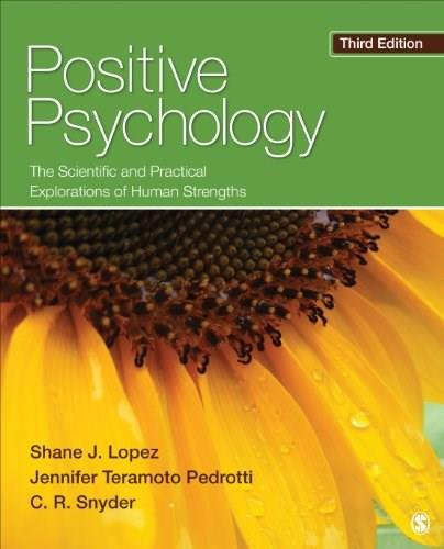 Positive Psychology: The Scientific and Practical Explorations of Human Strengths 3 9781452276434