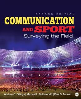 Communication and Sport: Surveying the Field, by Billings, 2nd Edition 9781452279138