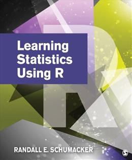 Learning Statistics Using R, by Schumacker 9781452286297