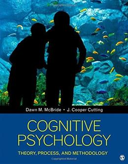 Cognitive Psychology: Theory, Process, and Methodology, by McBride 9781452288796