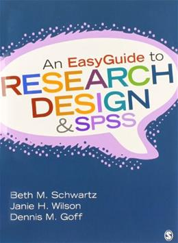 EasyGuide to Research Design and SPSS, by Schwartz 9781452288826