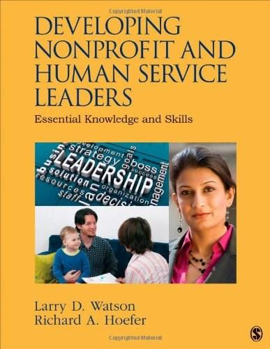 Developing Nonprofit and Human Service Leaders: Essential Knowledge and Skills, by Watson 9781452291529