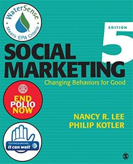 Social Marketing: Changing Behaviors for Good, by Lee, 5th Edition 9781452292144