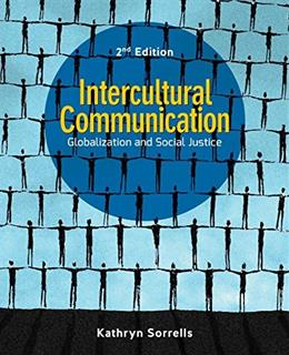 Intercultural Communication: Globalization and Social Justice, by Sorrells, 2nd Edition 9781452292755