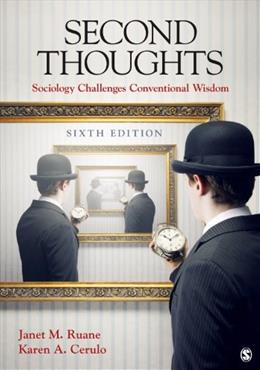 2nd Thoughts: Sociology Challenges Conventional Wisdom, by Ruane, 6th Edition 9781452299495