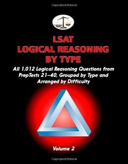 LSAT Logical Reasoning by Type, by Tatro, Volume 2: All 1,012 Logical Reasoning Questions from PrepTests 21-40, Grouped by Type and Arranged by Difficulty 9781453733127