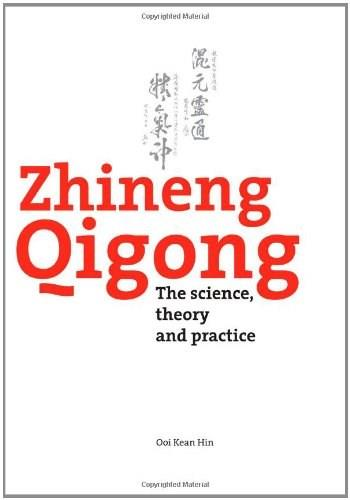 Zhineng Qigong: The science, theory and practice 9781453867600