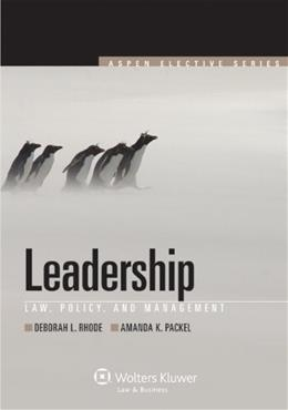 Leadership: Law Policy and Management, by Rhode 9781454802174