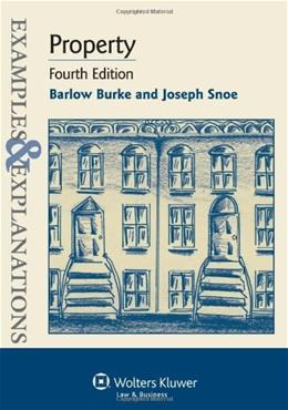 Examples & Explanations: Property, Fourth Edition 4 9781454802297
