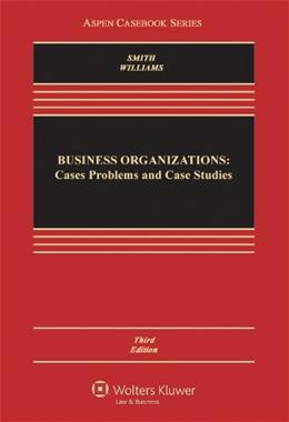 Business Organizations: Cases, Problems, and Case Studies, Third Edition (Aspen Casebook) 3 9781454802686