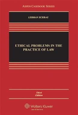 Ethical Problems in the Practice of Law, by Lerman, 3rd Edition 9781454803010