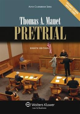 Pretrial, by Mauet, 8th Edition 8 w/CD 9781454803034