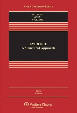 Evidence: A Structured Approach, by Leonard, 3rd Edition 9781454805410