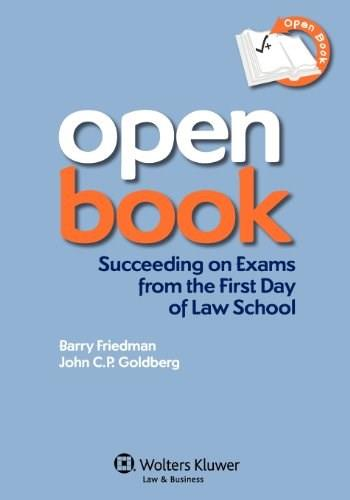 Open Book: Succeeding on Exams From the 1st Day of Law School, by Friedman PKG 9781454806073