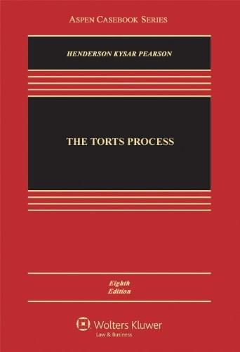 The Torts Process, 8th Edition (Aspen Casebook) 9781454806158