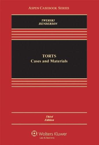 Torts: Cases and Materials, by Twerski, 3rd Edition 9781454806240