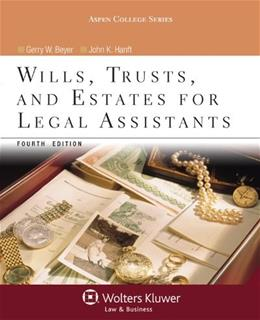 Wills Trusts and Estates for Legal Assistants, by Beyer, 4rth Edition 9781454808879